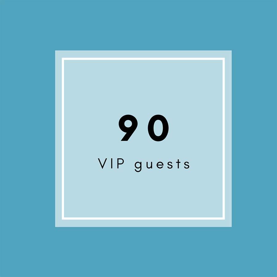 90 vip guests